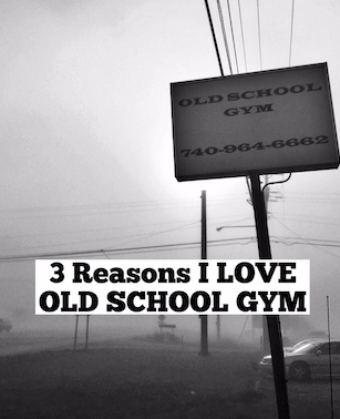 3 Reasons I Love Old School Gym