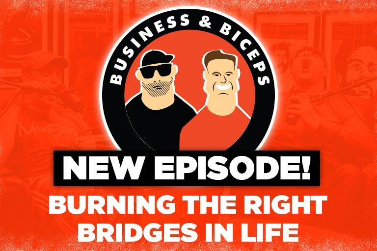 Burning The Right Bridges In Life